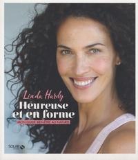 Linda Hardy - Heureuse et en forme - Mon guide bien-être au naturel.