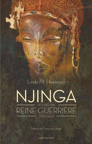 Njinga. Histoire d'une reine guerrière (1582-1663)