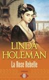 Linda Holeman - La rose rebelle.