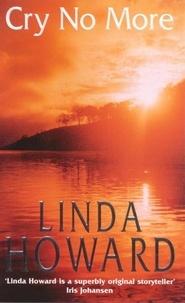 Linda Howard - Cry No More.
