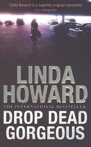 Linda Howard - Drop Dead Gorgeous - Number 2 in series.