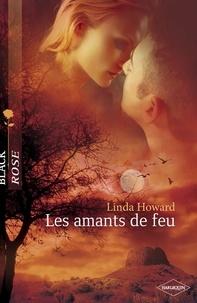 Linda Howard - Les amants de feu (Harlequin Black Rose) - T1 - Trilogie des Raintree.