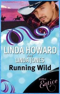 Linda Howard et Linda Jones - Running Wild.