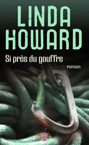 Linda Howard - Si près du gouffre.