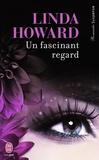 Linda Howard - Un fascinant regard.