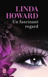 Linda Howard - Un fascinant regard.