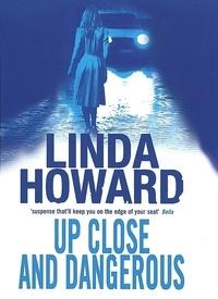 Linda Howard - Up Close And Dangerous.