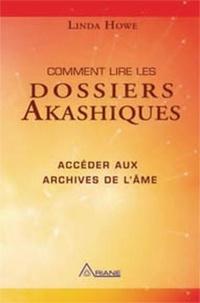 Linda Howe - Comment lire les dossiers Akashiques - Accéder aux archives de l'âme et à son parcours.