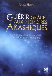 Guérir grâce aux mémoires akashiques - De nos blessures sacrées à la libération intérieure.pdf