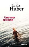 Linda Huber - Une mer si froide.