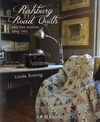Linda Koenig - Ratsburg Road Quilts and the Stories they Tell.