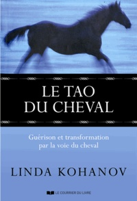Linda Kohanov - Le Tao du cheval - Guérison et transformation par la voie du cheval.