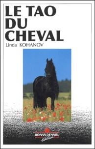 Linda Kohanov - Le tao du cheval - Guérison et transformation d'une femme par la voie du cheval.