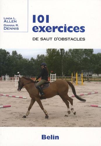 Linda L. Allen et Dianna R. Dennis - 101 exercices de saut d'obstacles.