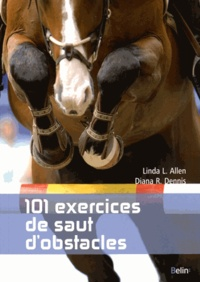 Linda L. Allen et Diana-R Dennis - 101 exercices de saut d'obstacles.