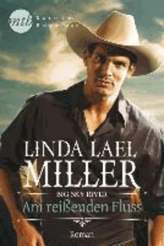 Linda Lael Miller - Big Sky River - Am reißenden Fluss.
