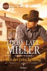 Linda Lael Miller - Big Sky Summer - Zeit der Entscheidung.