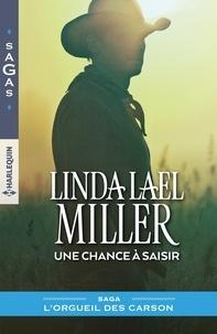 Linda Lael Miller - Une chance à saisir.