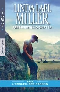 Linda Lael Miller - Une fierté à dompter.
