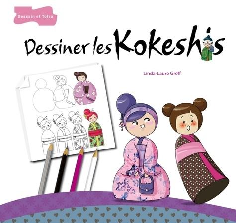 Linda-Laure Greff - Dessinez les Kokeshis.