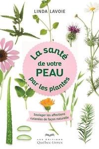 Linda Lavoie - La santé de votre peau par les plantes.