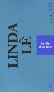 Linda Lê - Les dits d'un idiot.
