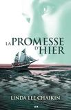 Linda Lee Chaikin - À l'est du soleil  : À l'est du soleil - 2 - La promesse d'hier.