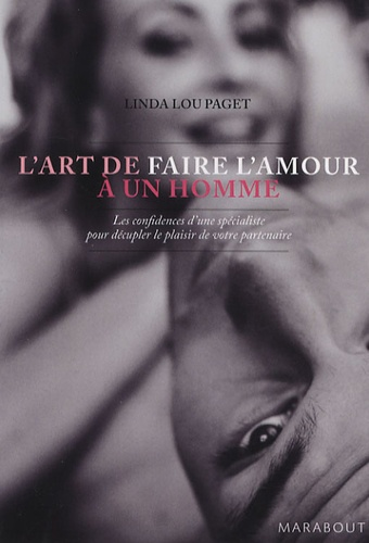 Linda Lou Paget - L'art de faire l'amour à un homme.