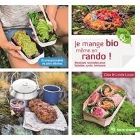 Linda Louis et  Clea - Je mange bio même en rando ! - Recettes nomades pour balades, cyclo, bivouacs….