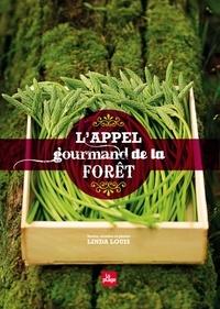 Linda Louis - L'appel gourmand de la forêt.