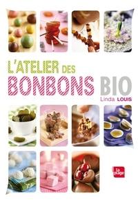 L'atelier des bonbons Bio - Linda Louis |