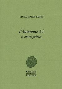 Linda Maria Baros - L'autoroute A4 et autres poèmes.