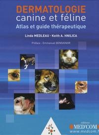 Linda Medleau et Keith Hnilica - Dermatologie canine et féline - Atlas et guide thérapeutique.