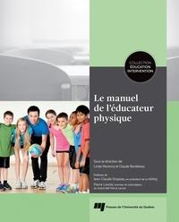 Linda Morency et Claude Bordeleau - Le manuel de l'éducateur physique.