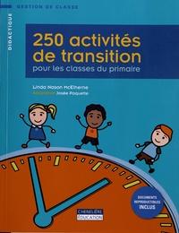 Linda Nason McElherne - 250 activités de transition pour les classes du primaire.