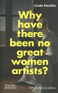 Linda Nochlin - Why have there been no great women artists?.