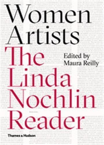 Linda Nochlin - Women artists : the Linda Nochlin reader.