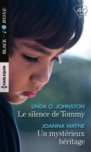 Linda O. Johnston et Joanna Wayne - Le silence de Tommy - Un mystérieux héritage.