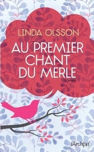 Linda Olsson - Au premier chant du merle.