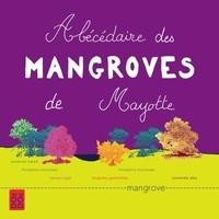 Linda Rasoamanana et  Mary-des-Ailes - Abécédaire des mangroves de Mayotte.