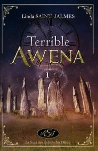 Linda Saint Jalmes et Martine Provost - La saga des enfants des dieux : 1 - Terrible Awena.
