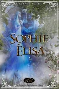 Linda Saint Jalmes et Lsj Lsj - La saga des enfants des dieux : 2 - Sophie-Élisa.