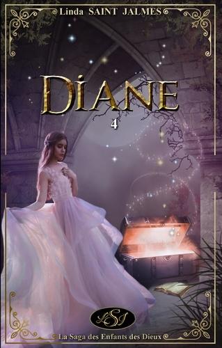 La saga des enfants des dieux : 4 - Diane