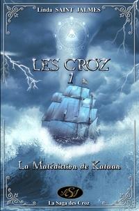 Linda Saint Jalmes et Lsj Lsj - Les Croz : 1 - La malédiction de Kalaan.