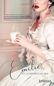 Linda Sayeg et Thibault Benett - Emilie et la favorite du roi.