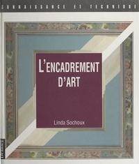 Linda Sochoux et Jean-François Garcia - L'encadrement d'art.