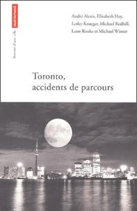 Linda Spalding et André Alexis - Toronto, accidents de parcours.