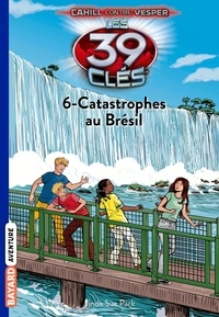 Linda Sue Park - Les 39 clés Saison 2 Tome 16 : Catastrophes au Brésil.