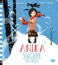 Linda Sunderland et Daniel Egnéus - Anika et la sorcière des neiges.