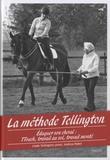 Linda Tellington-Jones et Andrea Pabel - La méthode Tellington - Eduquer son cheval : TTouch, travail au sol, travail monté.
